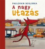 Mesekönyv, Paulovkin Boglárka: A nagy utazás